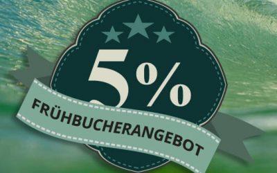 Frühbucherangebot 5%